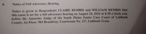 Adversary Hearing set for 8-24-16 but Rembis' served in the early morning hours of 8-25-16 while William Rembis was in jail.